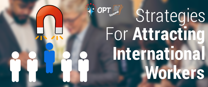 Strategies For Employers to Attract International Workers in USA
